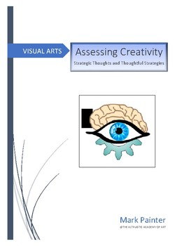 Assessing Creativity; Strategic Thoughts and Thoughtful Strategies