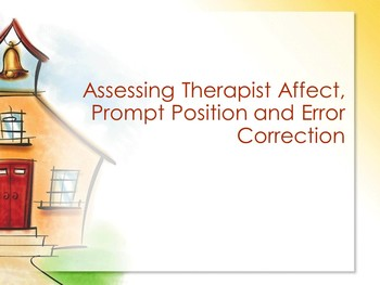 Assessing Therapist Affect, Prompt Position and Error Correction/ABA