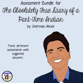 Assessment Bundle for The Absolutely True Diary of a Part-Time Indian