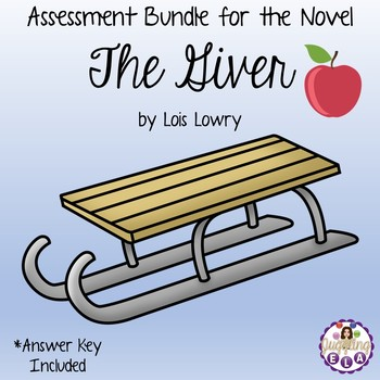 Assessment Bundle for the Novel The Giver by Lois Lowry