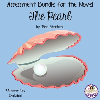 Assessment Bundle for the Novella The Pearl by John Steinbeck