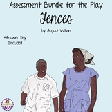 Assessment Bundle for the Play Fences by August Wilson