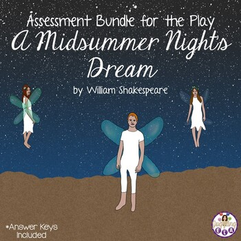 Assessment Bundle for the play A Midsummer Night's Dream by William Shakespeare