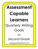 Assessment Capable Learners Quarterly Writing Goals for Se