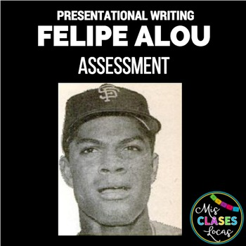 Assessment: Felipe Alou Presentational Writing