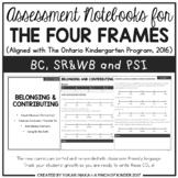Assessment Notebooks for The Four Frames (The Ontario Kindergarten Program)