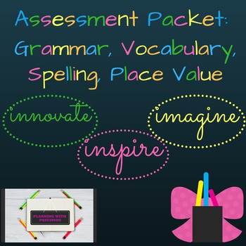 Assessment Packet: Grammar, Vocabulary, Spelling, Place Value