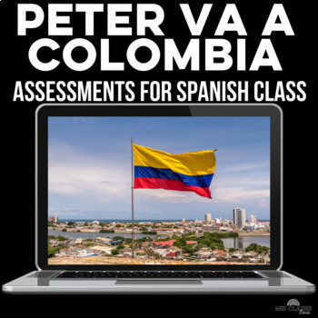 Assessment: Peter va a Colombia - Speaking & Writing