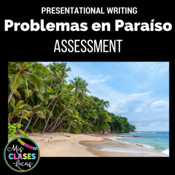 Assessment: Problemas en Paraíso - Presentational Writing