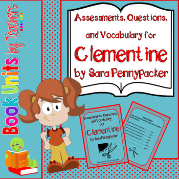 Clementine by Sara Pennypacker - Assessment, Questions, and Vocabulary