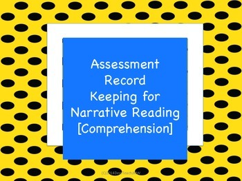 Assessment Record Keeping for Narrative Reading [Comprehension]