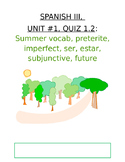 Assessment - Spanish 3 Quiz 1.2: Summer, Past, Ser/Estar, Subjunctive, Future