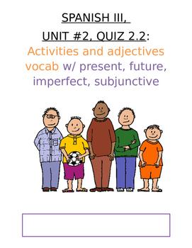 Assessment - Spanish 3 Quiz 2.2: Adjectives Vocab (Present, Imperf., Subjunc.)