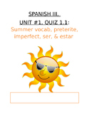 Assessment - Spanish 3 Quiz 1.1: Summer Vocab, Preterite/Imperfect, Ser/Estar