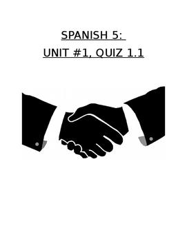 Assessment - Spanish 5 Quiz 1.1: Present Tense, Meeting, Describing, Qualifying