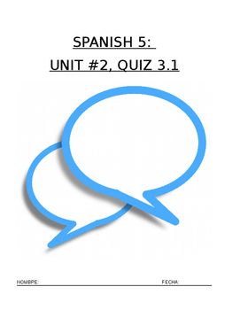 Assessment - Spanish 5 Quiz 3.1: Memorized Dialogue with C