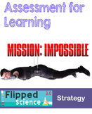 Assessment for Learning Strategy- Mission Impossible - by