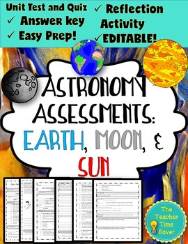 Editable Astronomy Unit Assessments- Earth, Sun, and Moon