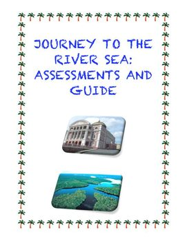 Assessments and Guide: Journey to the River Sea