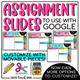Assignment Slides | Use With Google Slides | Includes Distance Learning Slides