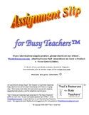 Assignment Slip (2 per page) for Busy Teachers