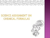 Assignment on compounds and chemical formulas