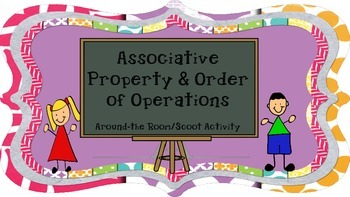 Associative Property and Order of Operations Around the Room/Scoot Activity