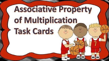 Associative Property of Multiplication Task Cards