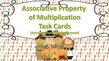 Associative Property of Multiplication Task Cards {Autumn / Thanksgiving Themed}