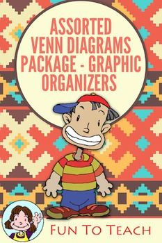 Assorted Venn Diagrams Package- Graphic Organizers and Lesson Plan