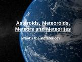 Asteroids, Meteoroids, Meteors and Meteorites