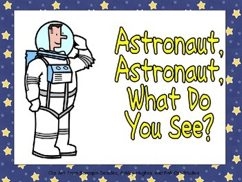 Astronaut, Astronaut, What Do You See Shared Reading for K