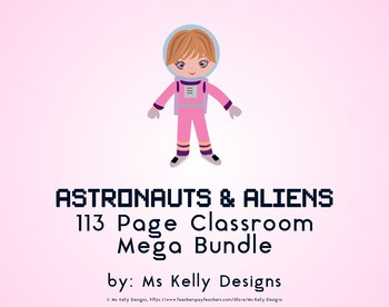 Astronauts and Aliens 113 Page Classroom Mega Bundle Set