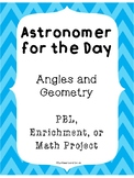 Astronomer for the Day Angles and Geometry PBL Project Enrichment