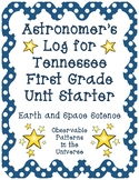 Astronomer's Log - TN First Grade Unit Starter: Observable Patterns in Universe