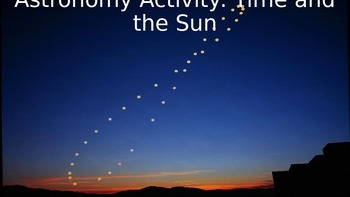 "Astronomy Activity - ""Time and the Sun"""