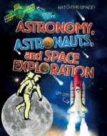 Astronomy, Astronauts, and Space Exploration