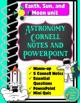 Astronomy Bundle- Earth, Moon, and Sun Unit (5 Cornell not