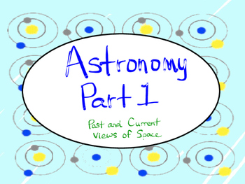 Astronomy:  Past and Current Views of Space
