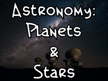 Astronomy: Planets and Stars Bundle