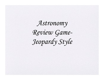 Astronomy Review Game- Jeopardy Style