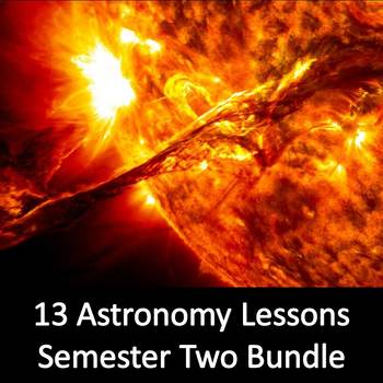 Astronomy Semester Two Bundle (13 Lessons)