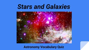 Astronomy Stars and Galaxies Vocab Quiz