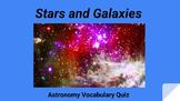 Astronomy Stars and Galaxies Vocab Quiz