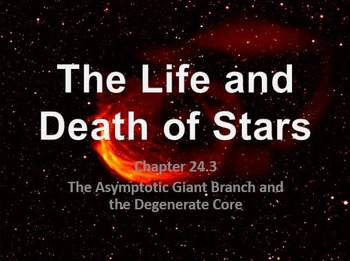Astronomy: The Life and Death of Stars (AGB and the Degene