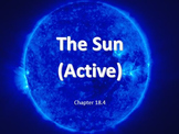Astronomy: The Sun (Active)