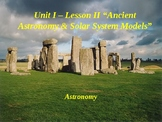 """Astronomy Unit I Lesson II PowerPoint """"Ancient Astronomy & Solar System Models"""""""