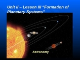 """Astronomy Unit II Lesson III PowerPoint """"Formation of Plan"""