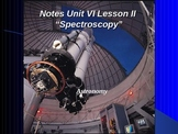 "Astronomy Unit VI Lesson II PowerPoint ""Spectroscopy"""