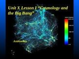"""Astronomy Unit X Lesson I PowerPoint """"Cosmology and the Big Bang"""""""